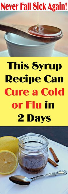 Never Fall Sick Again! This Syrup Recipe Can Cure a Cold or Flu in 2 Days#fitness #beauty #hair #workout #health #diy #skin #Pore #skincare #skintags  #skintagremover  #facemask #DIY #workout #womenproblems #haircare #teethcare #homerecipe