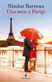 """NICOLAS BARREAU, """"Una sera a Parigi"""" molto romantico, mette voglia di andare al cinema e di partire per Parigi. Per chi ha voglia di distrazioni!"""