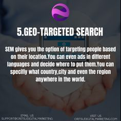 SEM gives you the option of targeting people based on their location.You can even ads in different languages and decide where to put them.You can specifiy what country,city and even the region anywhere in the world. Different Languages, Target Audience, Digital Marketing, Ads, Country, City, People, Rural Area, Cities