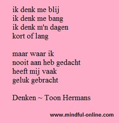 Denken door Toon Hermans Favorite Quotes, Best Quotes, Love Quotes, Funny Quotes, Inspirational Quotes, Words Quotes, Wise Words, Sayings, Experience Quotes