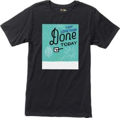 """My """"got something done today"""" shirt. Does sleeping until 11:00 and playing video games all day count as """"getting something done""""? -D"""