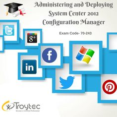 Administering and #Deploying System Center 2012 #Configuration Manager Exam #Code- 70-243 @: http://www.troytec.com/70-243-exams.html
