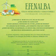 EFENALBA, ALBACETE, CASTILLA-LA MANCHA. I FERIA DE EFICIENCIA ENERGÉTICA Y ENERGÍAS RENOVABLES. Del 13 al 15 de junio 2013-11:00 a 21:00 horas. Pabellón Ferial IFAB. Avenida Gregorio Arcos s/n, Albacete.