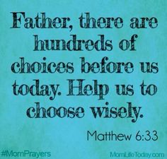 Father, there are hundreds of choices before us today. Help us to choose wisely… Prayer For Mothers, Prayer For My Children, Parents Prayer, Prayer Quotes, Bible Quotes, Mom Quotes, Spiritual Quotes, Prayer For Guidance, Mom Prayers