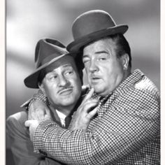 Bud Abbott and Lou Costello :) best comedic group!