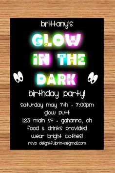 Glow in the dark birthday invitation DIY you by delightfulprints Neon Birthday, 13th Birthday Parties, Sweet 16 Birthday, Birthday Ideas, 11th Birthday, Neon Party, Disco Party, Bowling Party, Glow In Dark Party