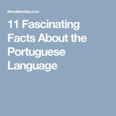 11 Fascinating Facts About the Portuguese Language #learnbrazilianportuguese #portugueselanguage #brazilianportuguese