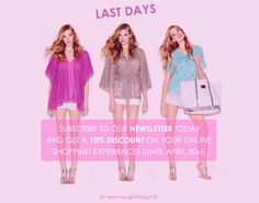 LAST DAYS to join our special #offer! Subscribe to our newsletter and get a 10% #discount on your #shopping online experience! (Only until April 30th! Hurry up!!)  ♥