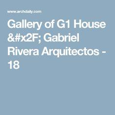 Gallery of G1 House / Gabriel Rivera Arquitectos - 18