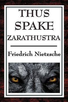 Thus Spake Zarathustra: A Book for All and None by Friedrich Nietzsche