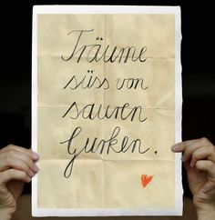 "Träume süss von sauren Gurken -German saying, Dream sweetly of sour gherkins,  Typografic Print, handwritten words Watercolor Paper 8x12 "". €14.50, via Etsy."