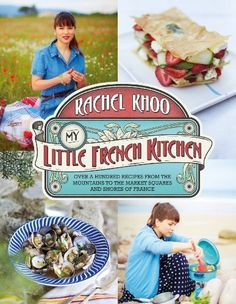 The world fell in love with Rachel Khoo through her cookbook and television show The Little Paris Kitchen, and immediately began to covet her Parisian lifestyle, fashion sense, and delicious recipes. In My Little French Kitchen, Rachel l Rachel Khoo, Rick Stein, Creme Fraiche, Paris Kitchen, Kitchen Tv, Tasty Kitchen, My Little Paris, Cookery Books, French Kitchen