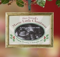 "An ultrasound ornament is a must-have for any expectant families tree. A poem and space for personalizing is on the back. A great way to ""reveal"" holiday pregnancy news."