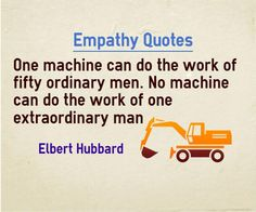 Work Quotes One machine can do the work of fifty ordinary men. No machine can do the work of one extraordinary man. Positive Quotes For Work, Work Quotes, Attitude Quotes, Empathy Quotes, Quotable Quotes, Lessons Learned, Work On Yourself, Work Hard, Quotations