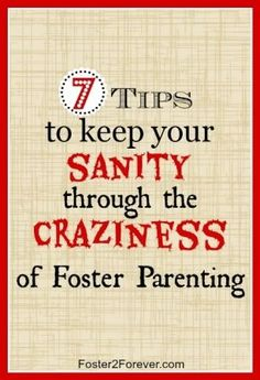 7 Tips to Keep Your Sanity Through the Craziness of Foster Parenting #fostercare