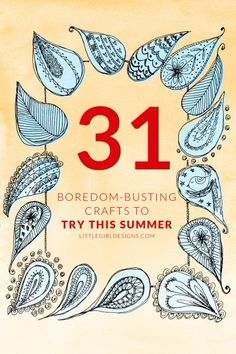 31 Boredom Busting Crafts to Try This Summer - Projects for kids AND for moms (because why not?) @ littlegirldesigns.com