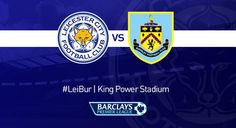 Watch Live Soccer Stream Online: Leicester City vs Burnley Soccer Live streaming Online Free