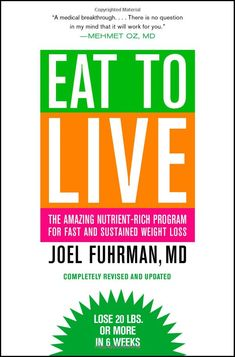 Eat to Live by Dr. Joel Fuhrman
