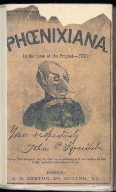 Phoenixiana. [1865]. The British Library copy is at shelf mark 12316aaa15 This is the upper paper cover