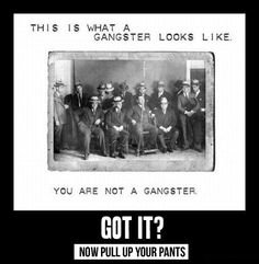 Love this!  Now pull up your pants!!!