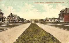 Vintage Johnstown: Luzerne Street