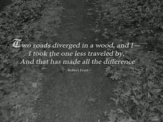 I love this poem by Robert Frost