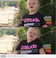 Hahahaha Honey Boo Boo Child :)