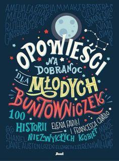 Opowieści na dobranoc dla młodych buntowniczek. 100 historii niezwykłych kobiet-Favilli Elena, Cavallo Francesca