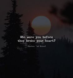 Who were you before they broke your heart? via (http://ift.tt/2EBWdGu)