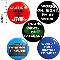 Funny Work Buttons Backpack Pins Work Pin Button 5 Pack Gift Set 1 Inch P43-4 Outerspacebacon