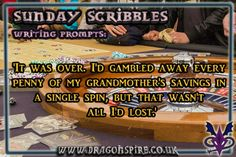 Writing Prompt I'd gambled away every penny of my grandmothers savings Fun Writing Prompts, Cool Writing, My Grandmother, Grandmothers, Scribble, Short Stories, Sunday, Words, City