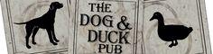 Dog & Duck Pub...Must go.