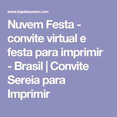 Nuvem Festa - convite virtual e festa para imprimir - Brasil | Convite Sereia para Imprimir