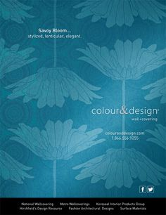 Colour Designs Savoy BloomTM Wallcovering Advertisement For December 2013 Issue Of Interior Design Magazine