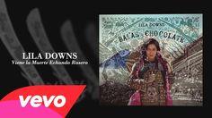 Lila Downs - Viene la Muerte Echando Rasero (Audio)