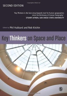 Key Thinkers on Space and Place - Phil Hubbard