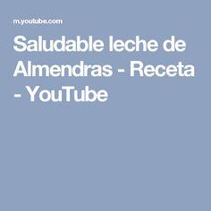 Saludable leche de Almendras - Receta - YouTube