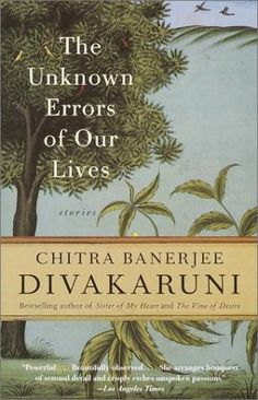 Bestseller Books Online The Unknown Errors of Our Lives: Stories Chitra Banerjee Divakaruni $14.49  - http://www.ebooknetworking.net/books_detail-0385497288.html