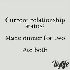 """Single humor #morefoodforme #foodlover                                                                                                                                                     More"