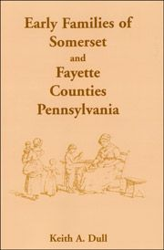 Early Families of Somerset & Fayette Counties, PA - Dull