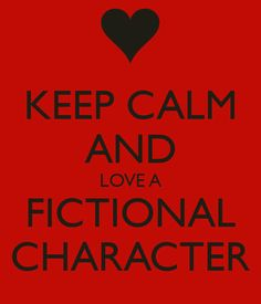 This is sooo true except... I love more than one fictional character...lets see   Dimitri and Adrian-Vampire Academy. Percy and Leo- Percy Jackson Series. King Author- land of stories.  Maxon and Kile-The Selection Series. Cal- Red Queen. Rafe and Kaden- Kiss of Deception Series. Gideon- Ruby Red Series. Oscar- I'll give you the sun. Joe- The sky is everywhere. Ash- The Jewel. Throne- Lunar Chronicles.  I'd like to see who you like... Comment:)