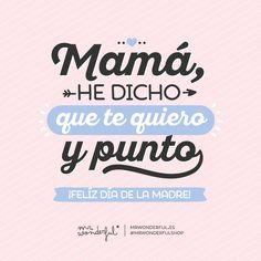 Mensajitos bien amorosos que puedes guardarte y mandarle durante todo el domingo #mothersday #quotes #mrwonderful