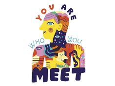You Are Who You Meet by Andy J. Miller