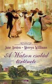 A Watson család története · Jane Austen – Merryn Williams · Könyv · Moly Jane Austen, Emo, Products, Emo Style, Gadget