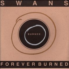 Image result for Swans ‎– Forever Burned
