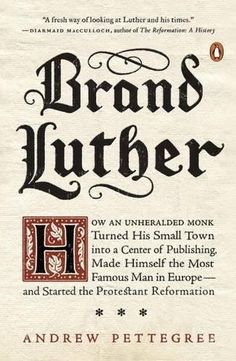 Brand Luther: How an Unheralded Monk Turned His Small Tow... https://www.amazon.com/dp/0399563237/ref=cm_sw_r_pi_dp_x_6gpRybKHEXFM2