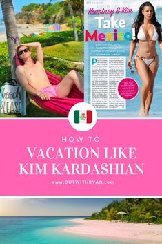 Learn How To Vacation in Mexico like Kim Kardashian