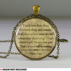 Peter Pan quote necklace pendants,quote glass pendant,jewelry pendant- You know tha place between sleep and awake,30MM,Christmas- Q0218CPB on Etsy, £8.10