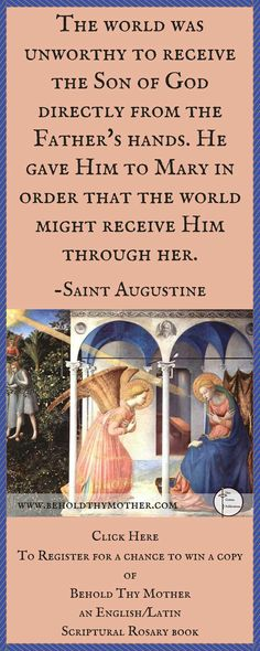"""Augustine quote with Blessed Fra Angelico's """"The Annunciation"""". Register for a chance to win a copy of """"Behold Thy Mother"""" an English/Latin Scriptural Rosary book. Catholic Quotes, Catholic Prayers, Catholic Saints, Roman Catholic, Catholic Rituals, St Augustine Quotes, Augustine Of Hippo, Scriptural Rosary, Winning Quotes"""
