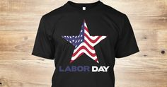 Discover Labor Day In The Usa: 4 September T-Shirt from Family T-Shirts Store, a custom product made just for you by Teespring. With world-class production and customer support, your satisfaction is guaranteed. - Labor  Day